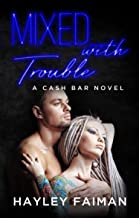 Mixed with Trouble: Notorious Devils (Cash Bar Book 6)