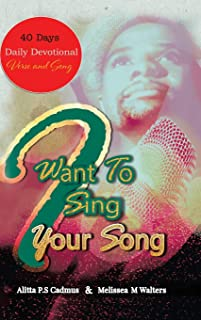 I Want to Sing Your Song: 40 Day Daily Devotional (Verse and Song)