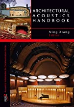Architectural Acoustics Handbook (A Title in J. Ross Publishing's Acoustic)
