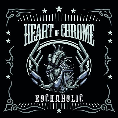 Rockaholic by Heart Of Chrome on Amazon Music - Amazon com