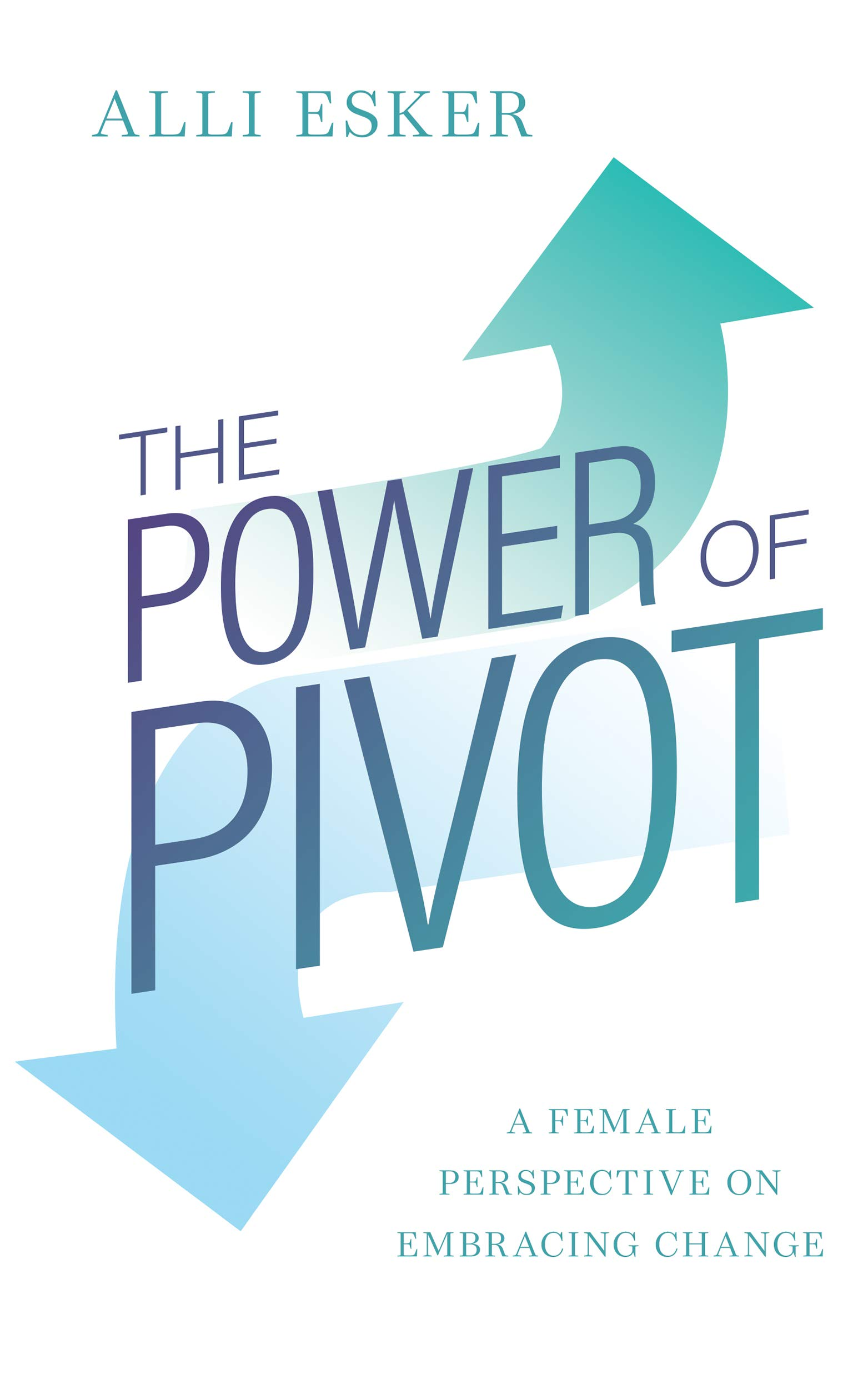 The Power Of Pivot: A Female Perspective On Embracing Change