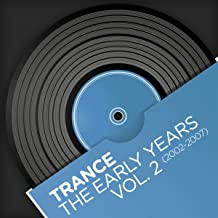 Trance - The Early Years, Vol. 2 (2002-2007)