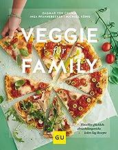 Veggie for Family: Fleischlos glücklich: abwechslungsreiche