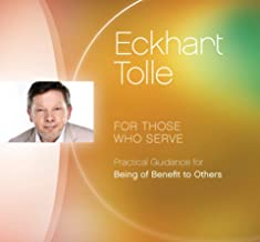 For Those Whose Serve: Practical Guidance for Being of Benefit to Others