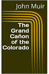 The Grand Cañon of the Colorado Kindle Edition