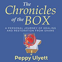 The Chronicles of the Box: A Personal Journey of Healing and Restoration from Shame