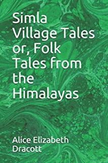 Simla Village Tales or, Folk Tales from the Himalayas