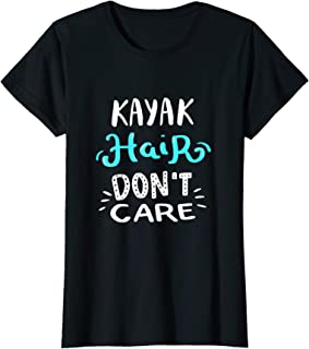 Kayak Hair Don't Care Shirt | Funny Camping Kayaking Gifts