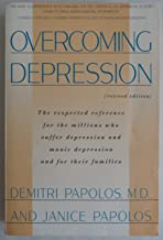 Overcoming Depression: Respected Reference for the Millions Who Suffer from Depression and Manic Depression and for Their ...