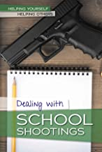 Dealing With School Shootings (Helping Yourself, Helping Others)