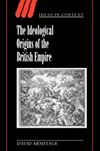 The Ideological Origins of the British Empire (Ideas in Context)