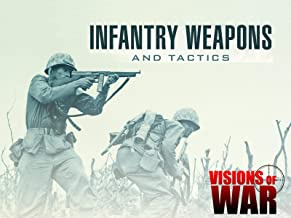 Visions of War: Infantry Weapons and Tactics
