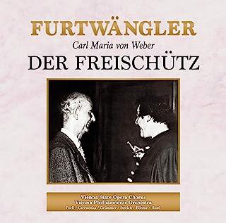 ウェーバー : 歌劇《魔弾の射手》全曲 (全3幕) / ウィーン・フィルハーモニー管弦楽団、ウィーン国立歌劇場合唱団、ヴィルヘルム・フルトヴェングラー (WEBER, C.M.von : Der Freischutz [Opera] / Vie...