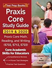 Praxis Core Study Guide 2019 & 2020: Praxis Core Math, Reading, and Writing (5732, 5712, 5722) [Core Academic Skills for Educators]