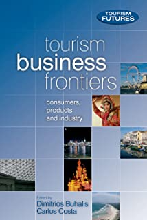 Tourism Business Frontiers: Consumers, Products and Industry (Tourism Futures)
