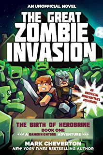 The Great Zombie Invasion: The Birth of Herobrine Book One: A Gameknight999 Adventure: An Unofficial Minecrafter?s Adventure (Gameknight999 Series)