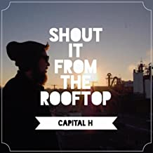 Shout It from the Rooftop [Explicit]