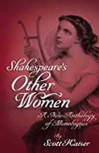 Shakespeare's Other Women: A New Anthology of Monologues