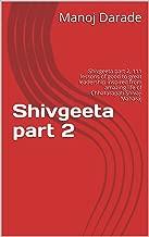 Shivgeeta part 2: Shivgeeta part 2, 111 lessons of good to great leadership inspired from amazing life of Chhatarapati Shivaji Maharaj