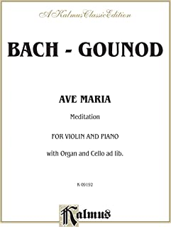 Ave Maria: Meditation: For Violin and Piano with Organ and Cello ad lib. (Kalmus Edition)
