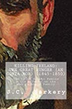 KILLING IRELAND: The Great Hunger (An Gorta Mor) (1845-1850): The Irish Potato Famine & How it Affected the MacDaibheid Family