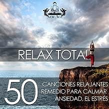 Relax Total - 50 Canciones Relajantes y Música Instrumental como Remedio para Calmar la Ansiedad, el Estrés y la Ira