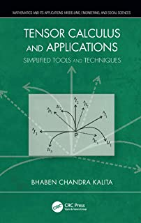 Tensor Calculus and Applications: Simplified Tools and Techniques (Mathematics and its Applications)