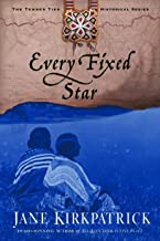 Every Fixed Star (Tender Ties Historical Series #2)