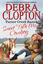 SWEET TALK ME, COWBOY: Enhanced Edition (Turner Creek Ranch Book 4)