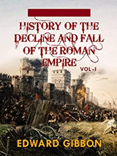 History of the Decline and Fall of the Roman Empire - Volume 1 :Illustrated Edition
