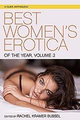 Best Women's Erotica of the Year, Volume 3 (Best Women's Erotica Series) Kindle Edition