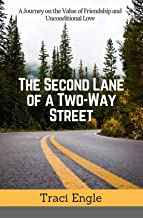 The Second Lane of a Two-Way Street: A Journey on the Value of Friendship and Unconditional Love