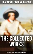 The Collected Works: 200+ Novels, Plays, Poems, Essays & Autobiography: (200+ Titles in One Edition): Wilhelm Meister's Tr...