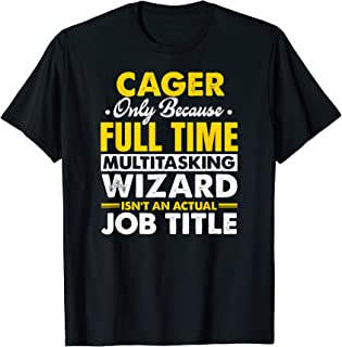 Cager Quote Cager T-Shirt
