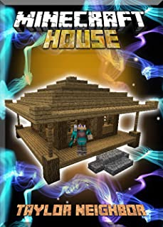 Make a House in Minecraft Step by Step: (An Unofficial Minecraft Book)
