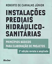 Instalações Prediais Hidráulico-Sanitárias: Princípios Básicos Para Elaboração de Projetos