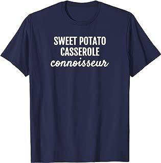 SWEET POTATO CASSEROLE CONNOISSEUR THANKSGIVING T-Shirt