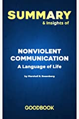Summary & Insights of Nonviolent Communication A Language of Life by Marshall B. Rosenberg   Goodbook Kindle Edition