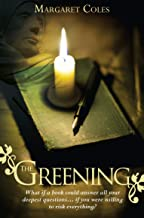 The Greening: What if a Book Could Answer All Your Deepest Questions… if You Were Willing to Risk Everything?