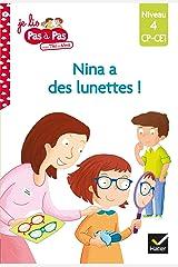 Téo et Nina CP CE1 Niveau 4 - Nina a des lunettes ! (Je lis pas à pas t. 7) Format Kindle