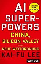 AI-Superpowers: China, Silicon Valley und die neue Weltordnung (German Edition)