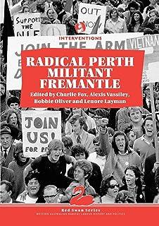 Radical Perth, Militant Fremantle (Red Swan Series Book 2)