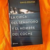 La Chica Del Semáforo Y El Hombre Del Coche Ebook Orange David Amazon Es Tienda Kindle