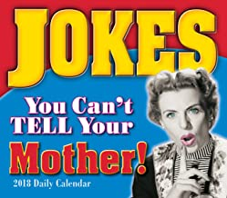 Jokes You Can't Tell Your Mother 2018 Boxed/Daily Calendar (CB0252)