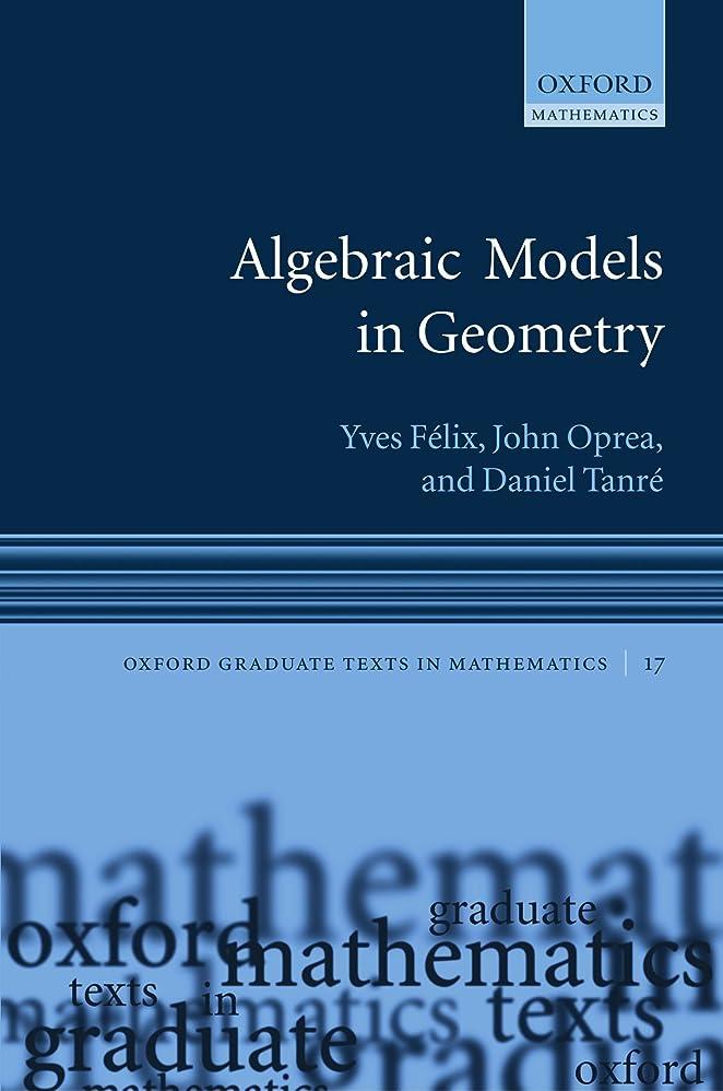結核ソーダ水かけるAlgebraic Models in Geometry (Oxford Graduate Texts in Mathematics)
