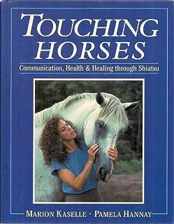 Touching Horses: Communication, Health and Healing Through Shiatsu (Acupressure)