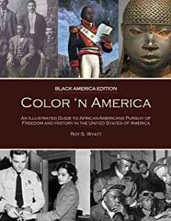 Color 'n America: An Illustrated Guide to African-Americans Pursuit of Freedom and History in the United States of America (black and white)