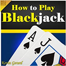 How to Play Blackjack: Best Beginner's Guide to Learning the Basics of the Blackjack..