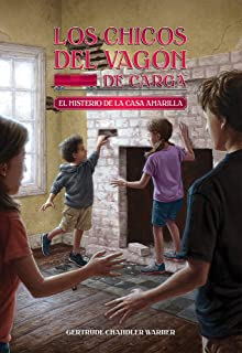 El misterio de la casa amarilla (Spanish Edition) (3) (The Boxcar Children Mysteries)