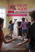 El Misterio de la casa amarilla (Spanish Edition) (3) (Los chicos del vagon de carga)